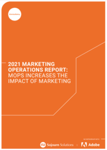 2021 Marketing Operations Report: MOPS Increases the Impact of Marketing